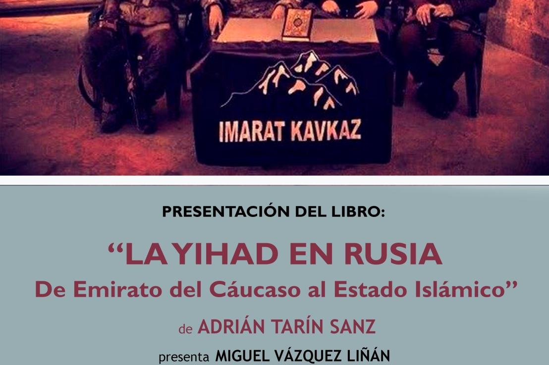 """Presentación del libro """"La yihad en Rusia: de Emirato del Cáucaso al EstadoIslámico"""""""